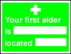 More info on 'Your First Aider Is' - Safety Sign