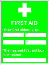 More info on 'First Aid - Your First Aiders Are:-' - Safety Sign